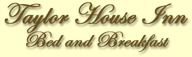 Welcome : Taylor House Inn Bed & Breakfast
